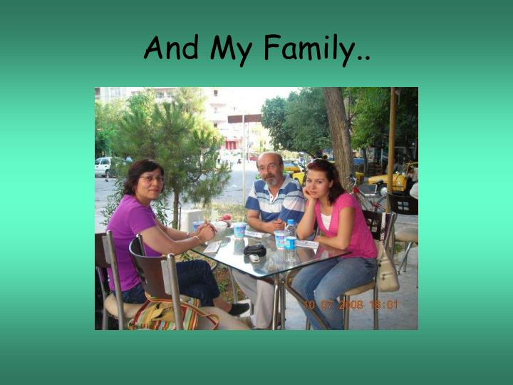 And My Family..