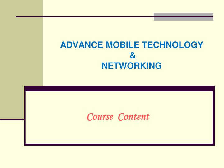 Advance mobile technology networking