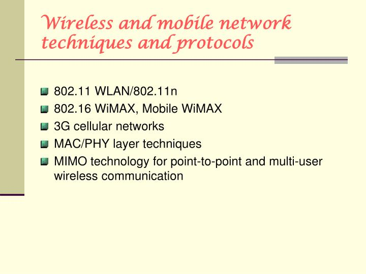 Wireless and mobile network techniques and protocols