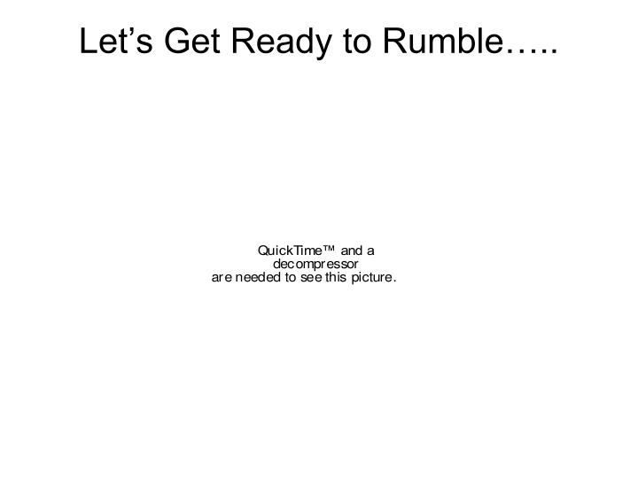 Let's Get Ready to Rumble…..