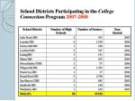 school districts participating in the college connection program 2007 20081