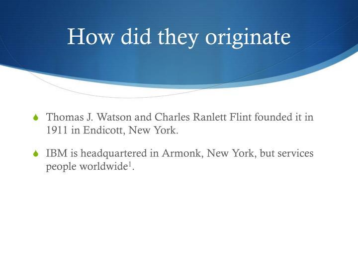 How did they originate