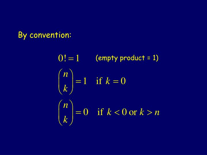 By convention: