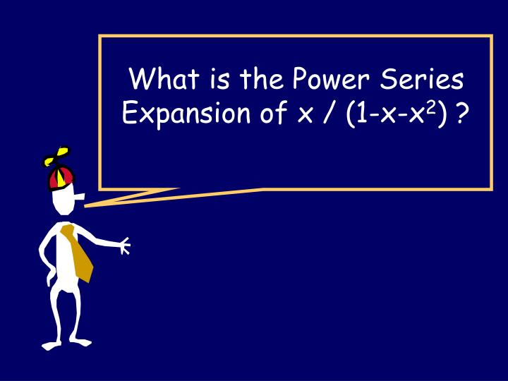 What is the Power Series Expansion of x / (1-x-x