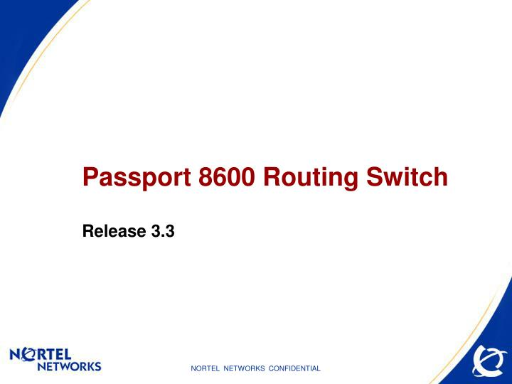 Passport 8600 routing switch