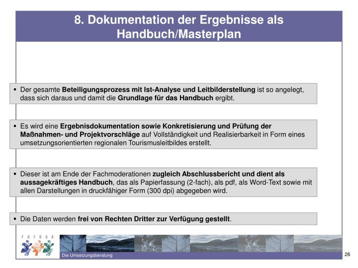 8. Dokumentation der Ergebnisse als Handbuch/Masterplan