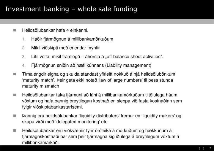 Investment banking – whole sale funding