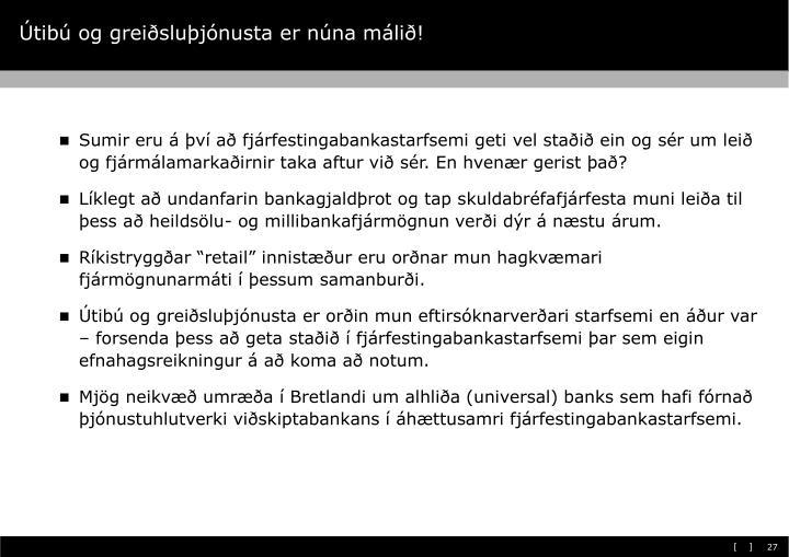 Útibú og greiðsluþjónusta er núna málið!