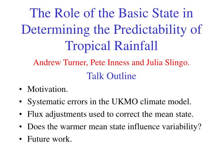 the role of the basic state in determining the predictability of tropical rainfall n.