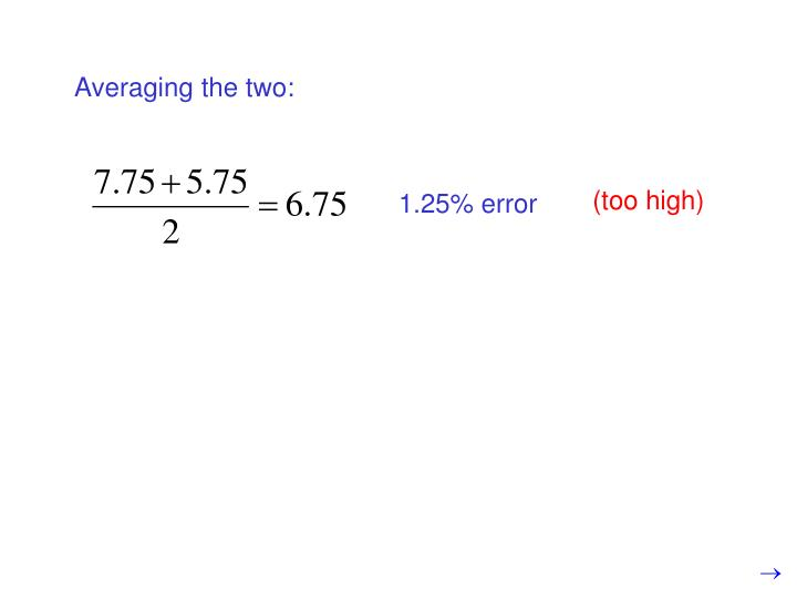 Averaging the two:
