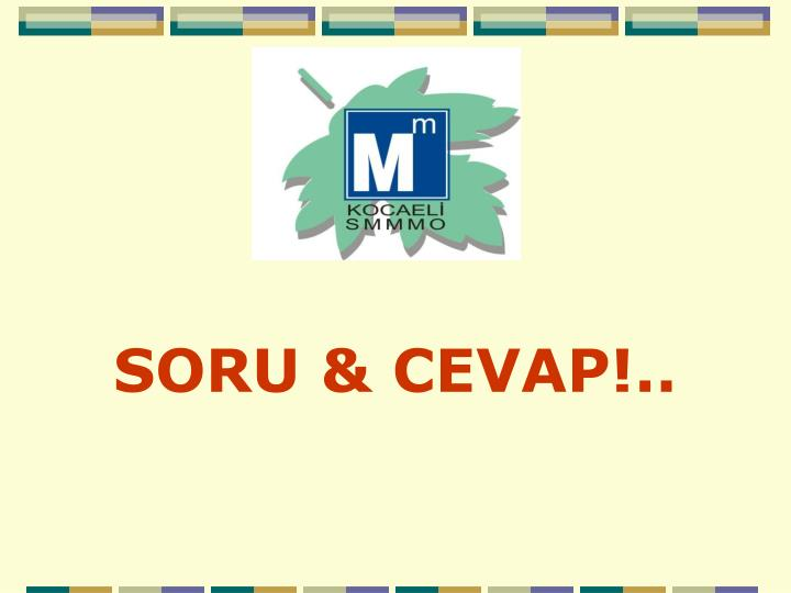 SORU & CEVAP!..