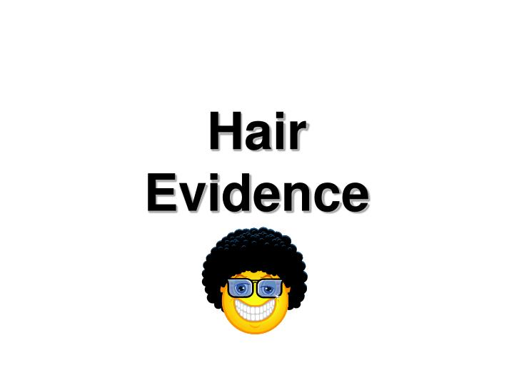 evidence hair evidence Evidence-based information on hair removal before surgery from hundreds of trustworthy sources for health and social care make better, quicker, evidence based decisions evidence search provides access to selected and authoritative evidence in health, social care and public health.