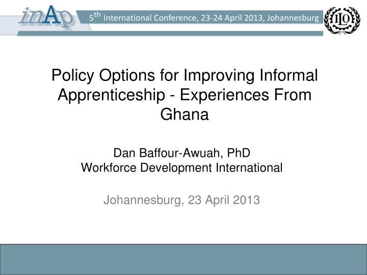 policy options for improving informal apprenticeship experiences from ghana n.