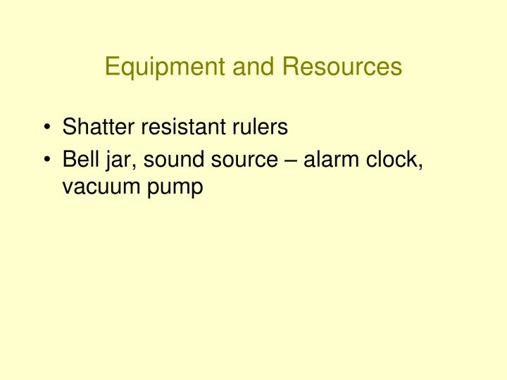 Equipment and Resources
