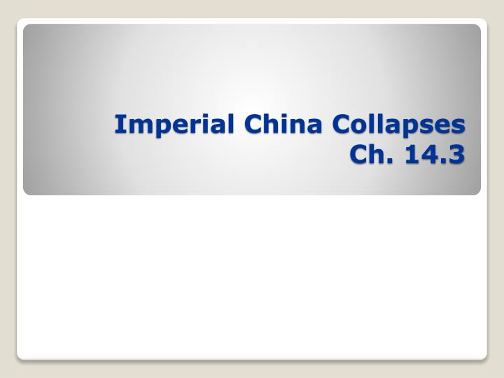 imperial china collapses ch 14 3 n.