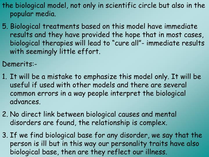 the biological model, not only in scientific circle but also in the popular media.