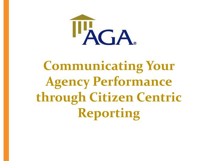 communicating your agency performance through citizen centric reporting n.