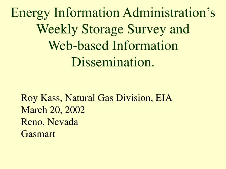energy information administration s weekly storage survey and web based information dissemination n.