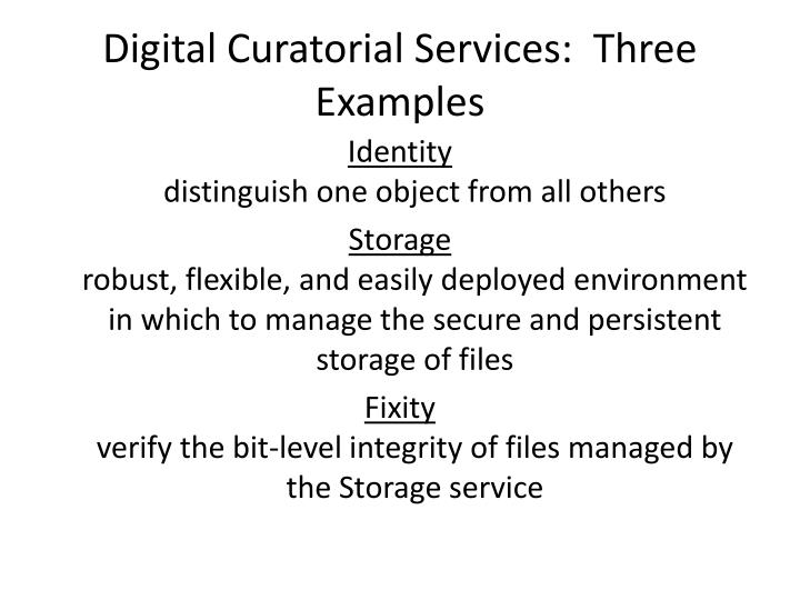 Digital Curatorial Services:  Three Examples