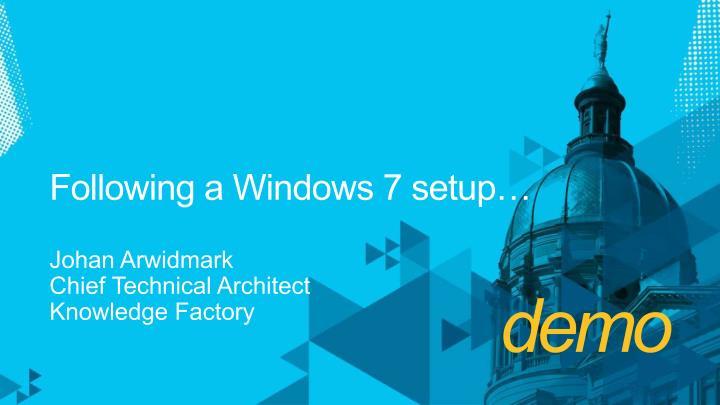 Following a Windows 7 setup…