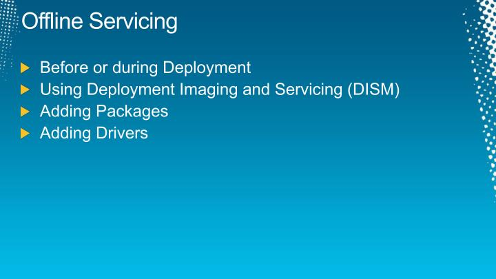 Offline Servicing
