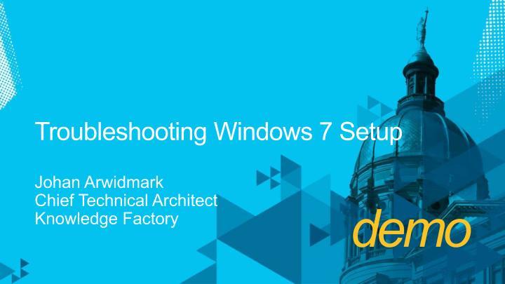 Troubleshooting Windows 7 Setup