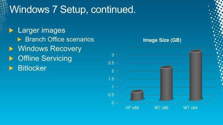 Windows 7 Setup, continued.