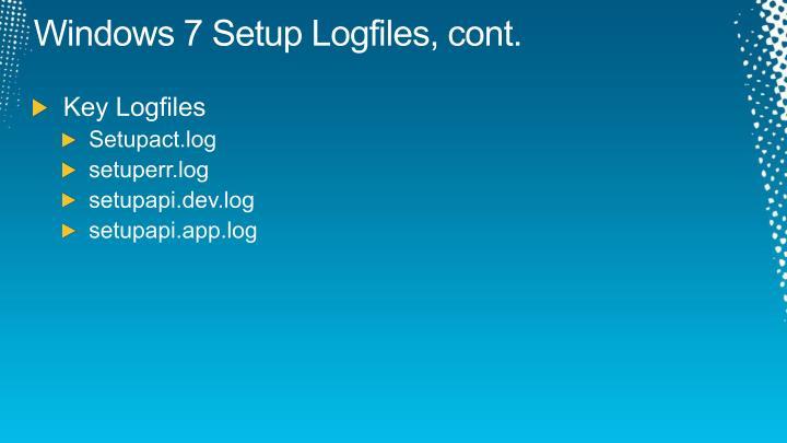 Windows 7 Setup Logfiles, cont.