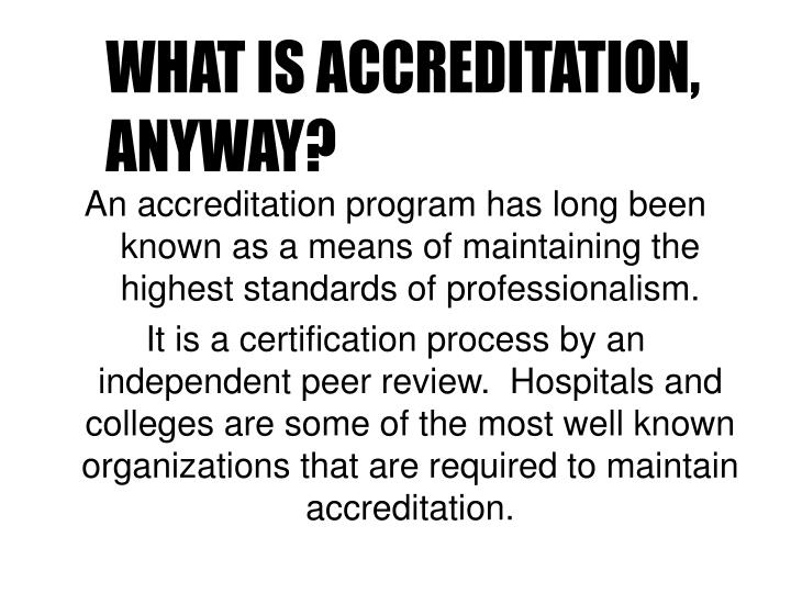 WHAT IS ACCREDITATION,