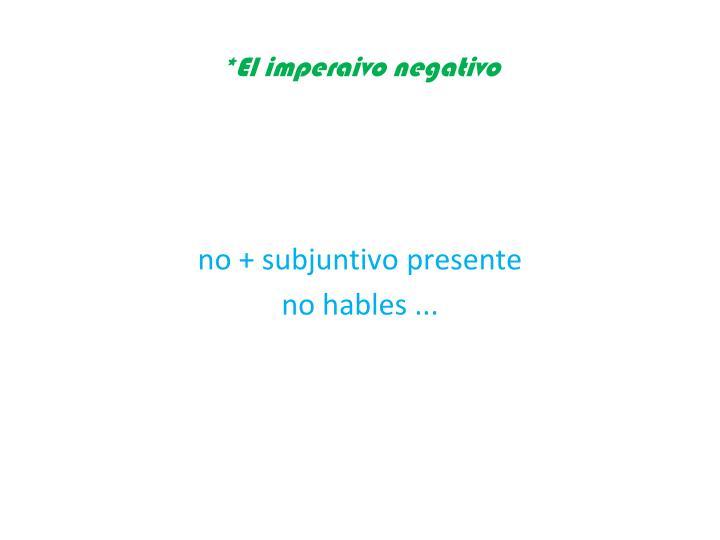 no + subjuntivo presente