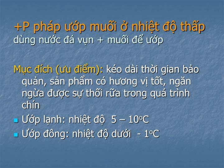 +P pháp ướp muối ở nhiệt độ thấp