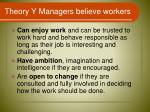 theory y managers believe workers