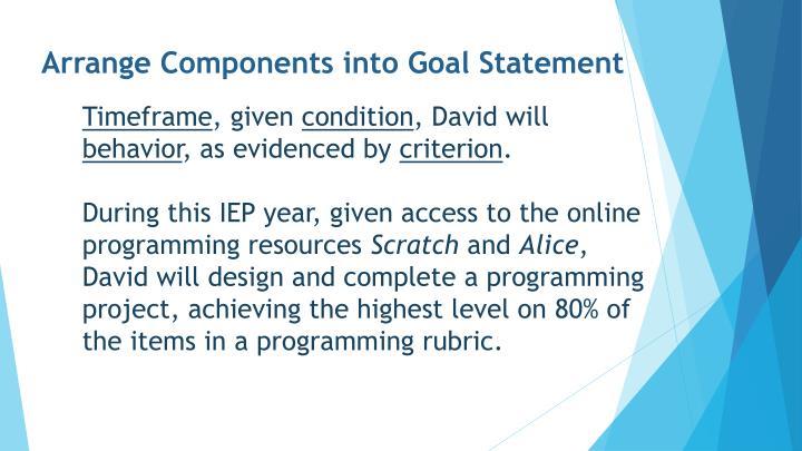 Arrange Components into Goal Statement