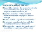 options to affect capacity