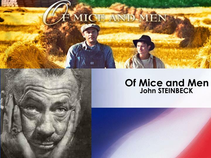 the weakness of a mans loyalty in john steinbecks of mice and men In the novel of mice and men john steinbeck all john steinbeck essays symbolism in of mice and men movie review in a mans world.