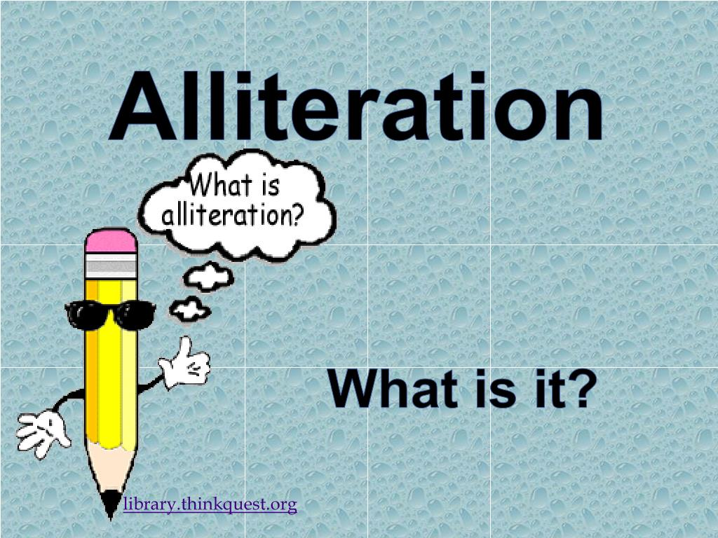 What is alliteration