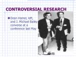 controversial research