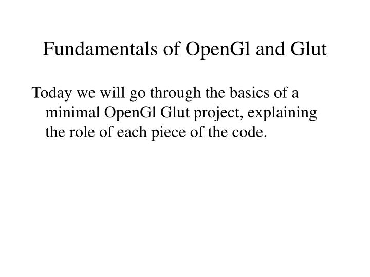 Fundamentals of opengl and glut