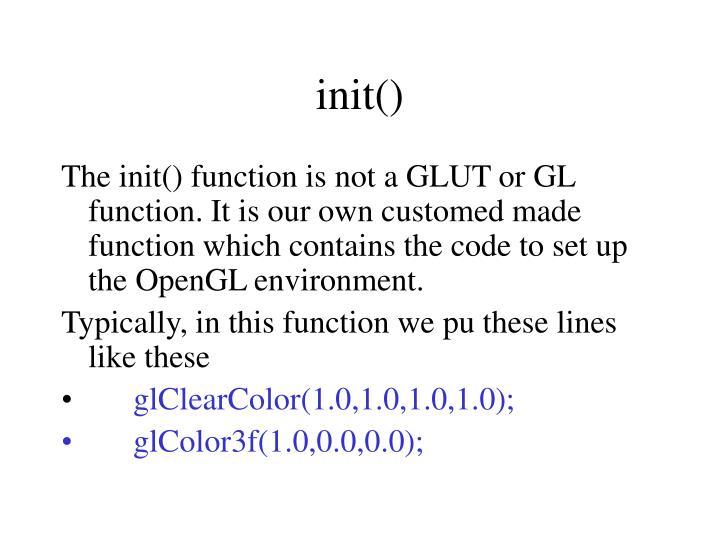 init()