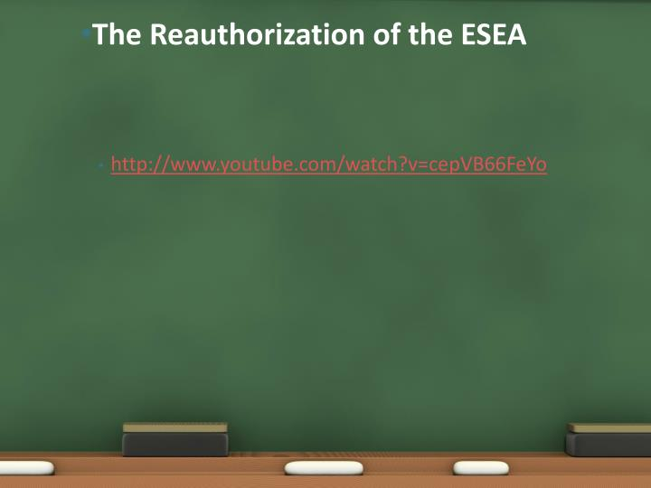 The Reauthorization of the ESEA