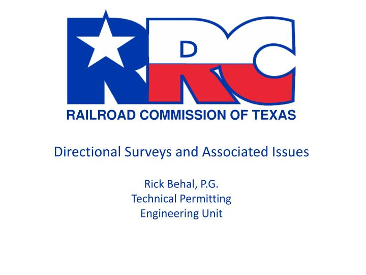 directional surveys and associated issues rick behal p g technical permitting engineering unit n.