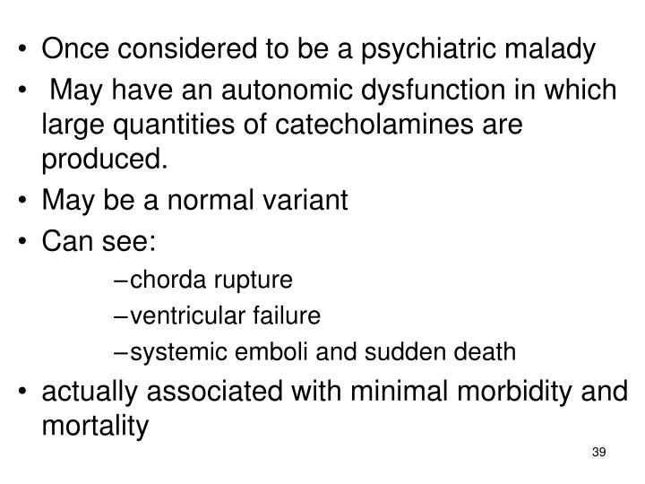 Once considered to be a psychiatric malady