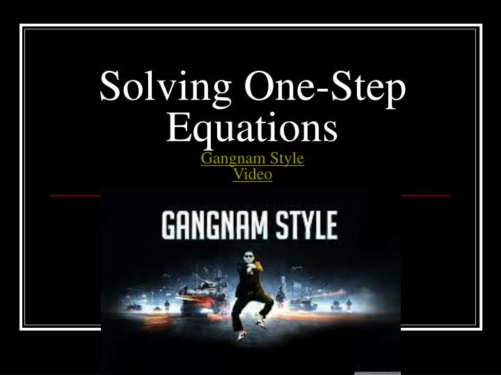 solving one step equations gangnam style video n.