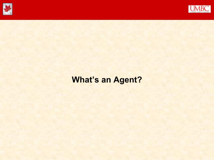 What s an agent