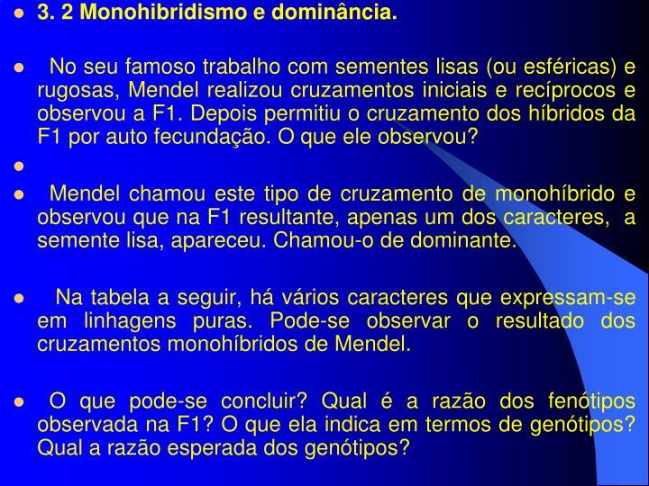 3. 2 Monohibridismo e dominância.