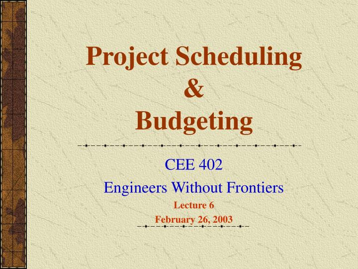 Project scheduling budgeting