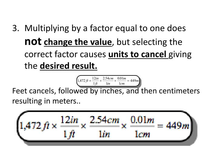 Multiplying by a factor equal to one does