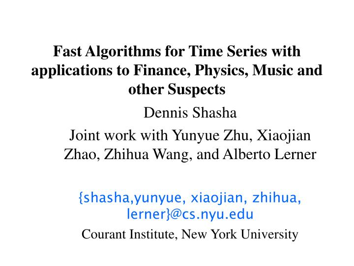 fast algorithms for time series with applications to finance physics music and other suspects n.