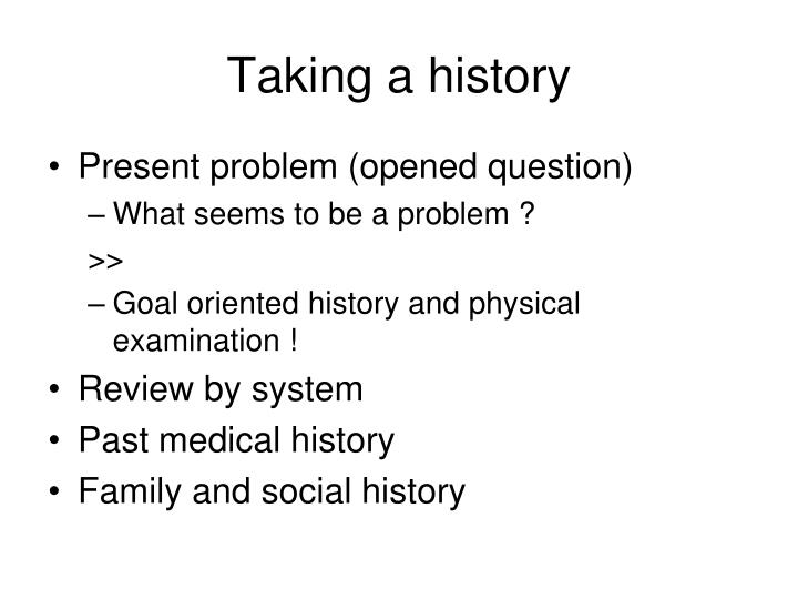 physical examination and review of system The extent of the history of present illness, review of systems, and past, family and/or social history that is obtained and documented is dependent upon clinical judgment and the nature of the presenting problem(s.