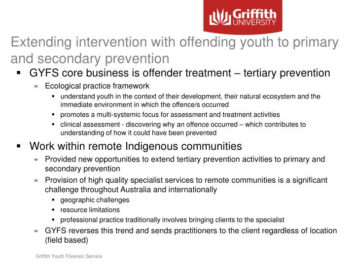 Extending intervention with offending youth to primary and secondary prevention
